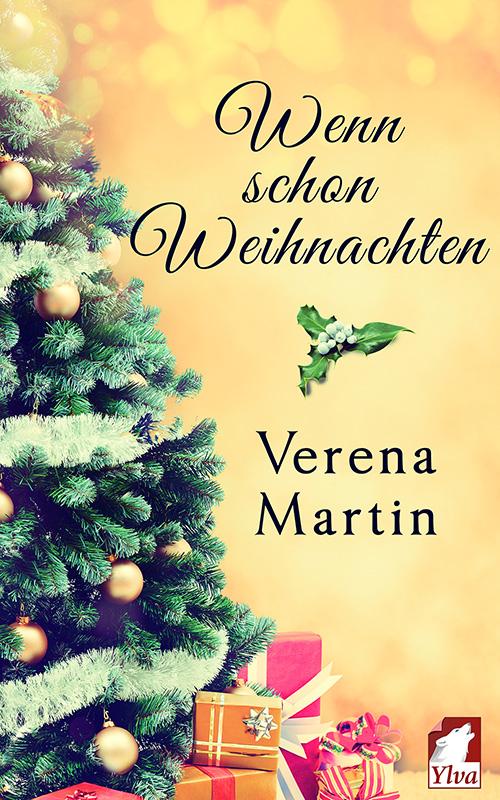 Wenn schon Weihnachten von Verena Martin
