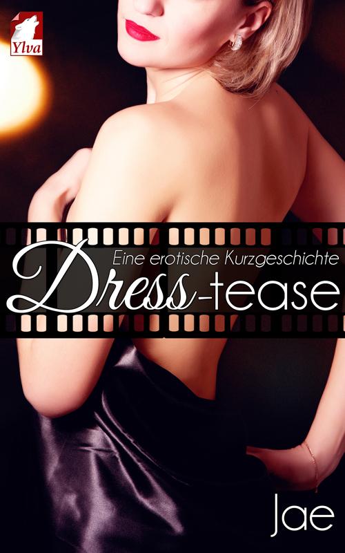 cover_Dress-Tease_Eine erotische Kurzgeschichte_500x800