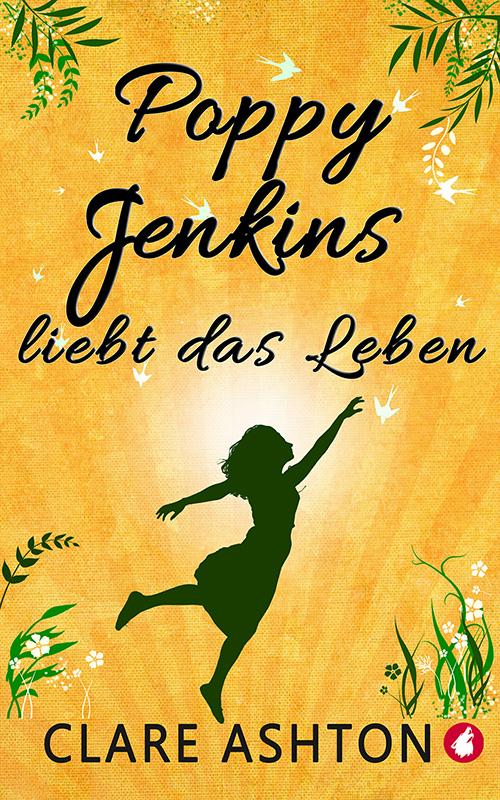 Poppy Jenkins liebt das Leben von Clare Ashton