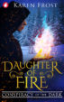 Daughter of Fire: Conspiracy of the Dark by Karen Frost