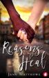 Reasons to Heal by Jenn Matthews