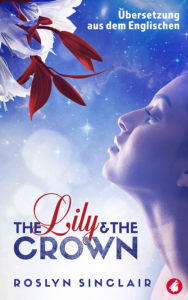 The Lily and the Crown von Roslyn Sinclair