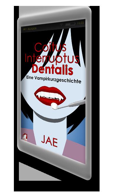 Coitus Interruptus Dentalis. Eine Vampirkurzgeschichte
