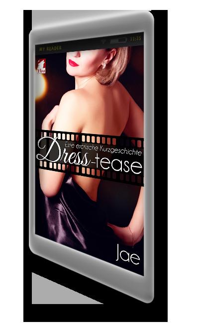 Dress-tease: Eine erotische Kurzgeschichte