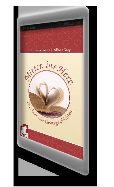 Mitten ins Herz. Drei lesbische Liebesgeschichten