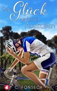 Das Glück wohnt in Australien von C. Fonseca