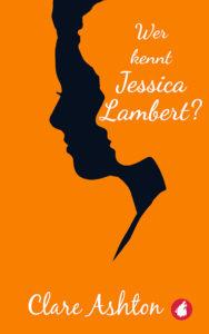 Wer kennt Jessica Lambert von Clare Ashton